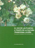 Portada libro El uso de las plantas a través de la cultura tradicional lojeña