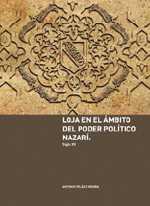 Portada libro Loja en el ámbito del poder político Nazarí (s. XV)